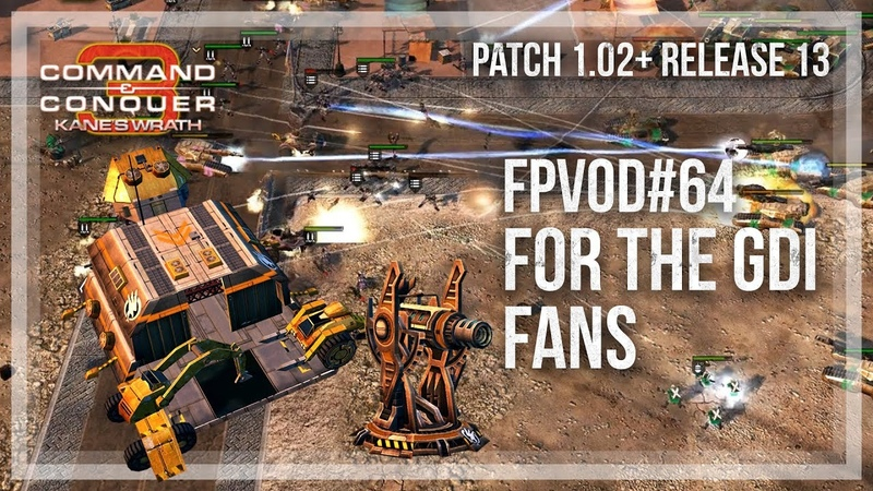[CC3 Kanes Wrath] FPVoD64 - For The GDI Fans
