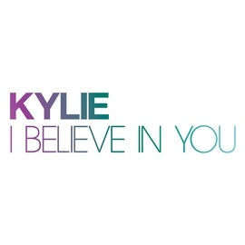Kylie Minogue альбом I Believe In You
