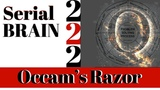 Qanon - SerialBrain2, Understanding Occam's Razor. Trump's enemies on life support, soon to unplug