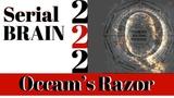 Qanon - SerialBrain2, Understanding Occam's Razor. Trump's enemies on life support, soon to unplug