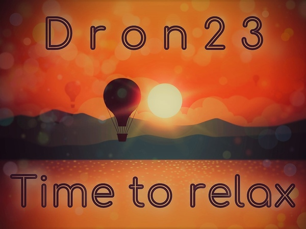 Dron23 - Time to relax