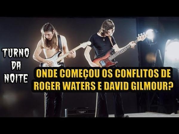 Onde começou os conflitos de Roger Waters e David Gilmour | 07 fatos 16