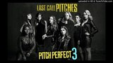 Pitch Perfect 3 Saddle Up - Exs and Ohs Official Soundtrack