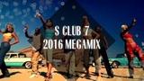 S Club 7 Megamix 2016