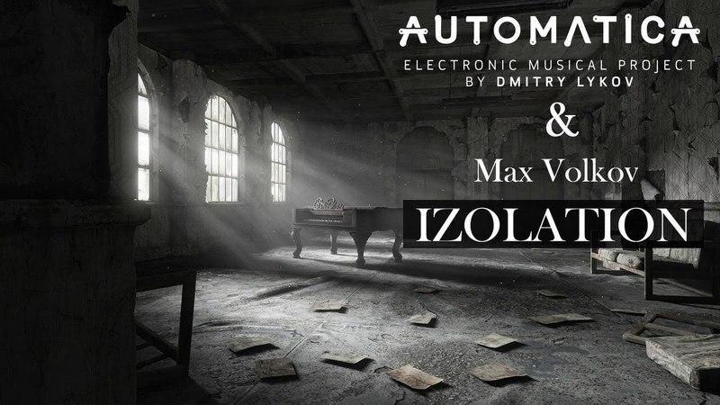 Automatica (by Dmitry Lykov Max Volkov) - Izolation