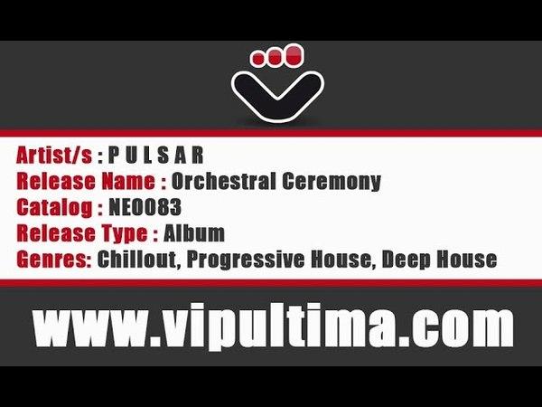 P U L S A R - Orchestral Ceremony [Album] [VIPultima PROMO]