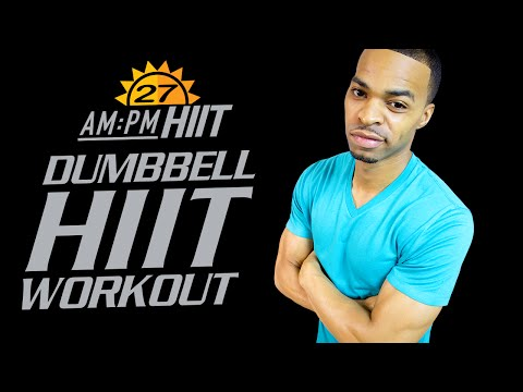 30 Min. Total Dumbbell HIIT Strength Workout   Day 27: AM - AM/PM HIIT Series