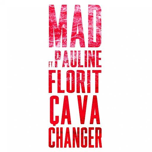 Mad альбом Ca va changer (feat. Pauline Florit)