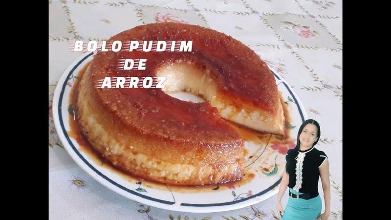 BOLO PUDIM DE ARROZ, FÁCIL DELICIOSO