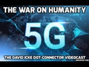 5G - War on Humanity - The David Icke Dot-Connector Videocast