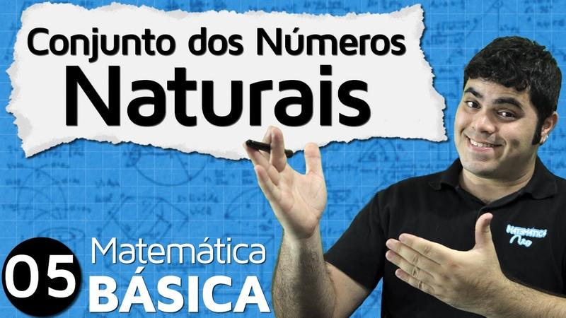 Conjunto dos Números Naturais MAB 5