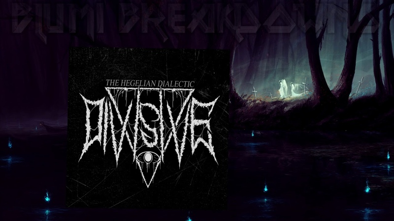 Divisive - The Hegelian Dialectic (Full EP 2018) Deathcore / Downtempo
