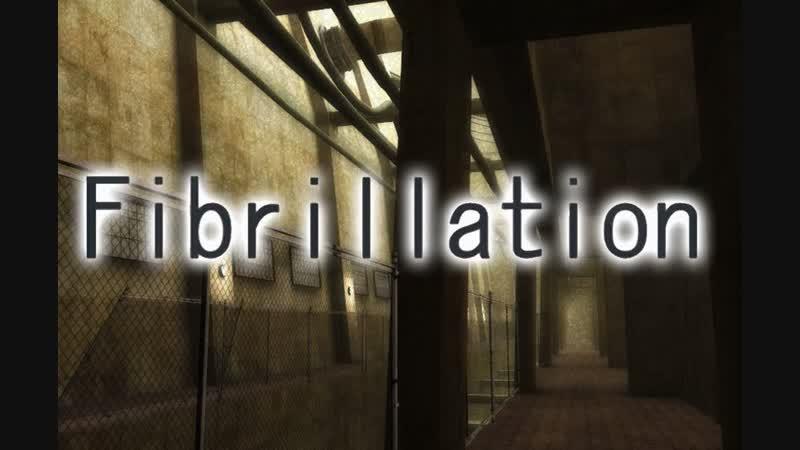 И опять мы гуляем во сне( | Fibrillation HD 1