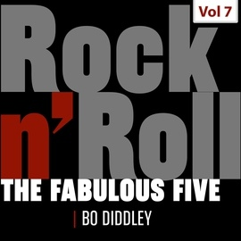 Bo Diddley альбом The Fabulous Five - Rock 'N' Roll, Vol. 7