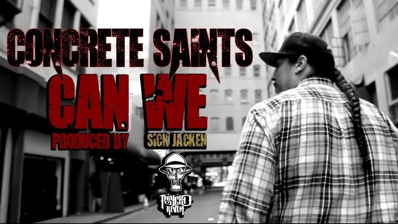 Concrete Saints - Can We (Prod. by Sick Jacken) Music Video