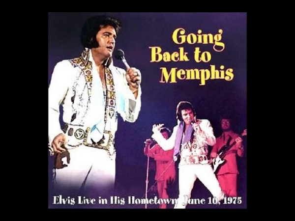 Going Back to Memphis Memphis, June 10, 1975 (8:30 PM)