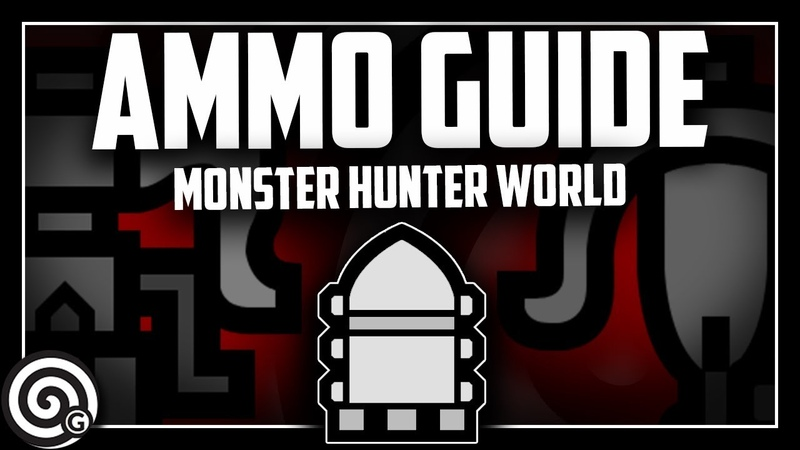 All Ammo Types Explained Monster Hunter World