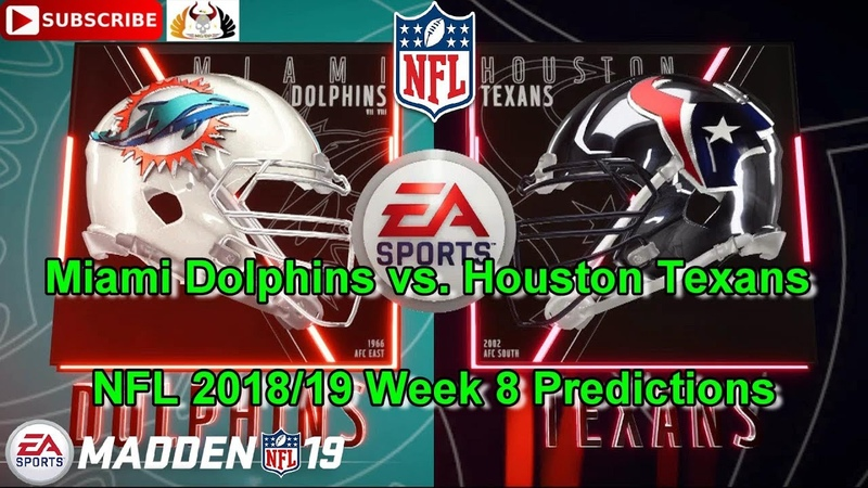 Miami Dolphins vs Houston Texans NFL 2018 19 Week 8 Predictions Madden NFL 19