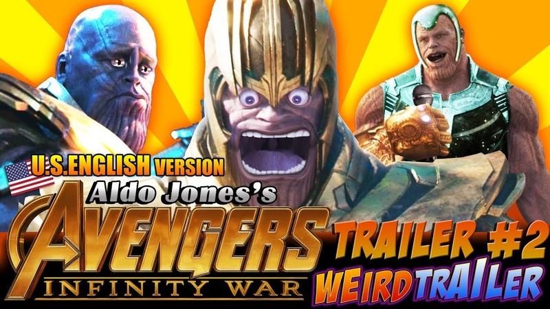 AVENGERS INFINITY WAR Weird Trailer 2  FUNNY SPOOF PARODY by Aldo Jones
