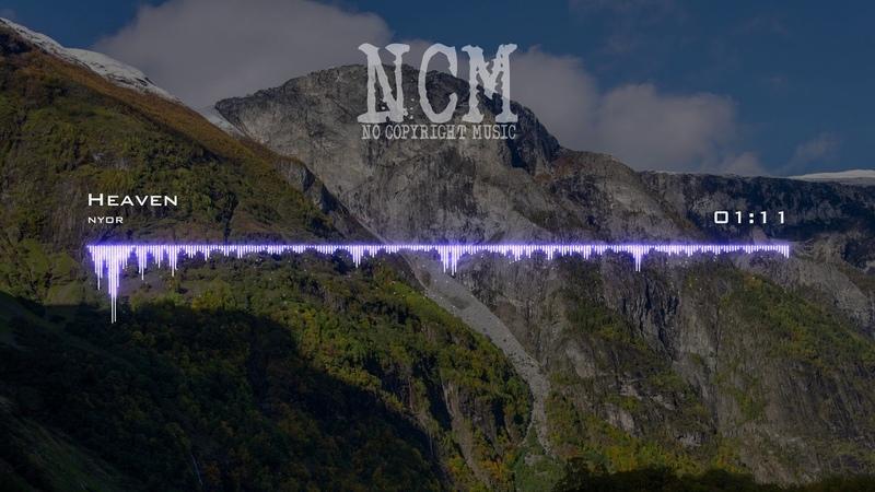 NYOR - Heaven [No Copyright Music]