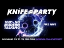 Knife Party - Fire Hive