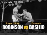 Кармен Базилио vs Шугар Рэй Робинсон (Carmen Basilio vs Sugar Ray Robinson) l 23.09.1957