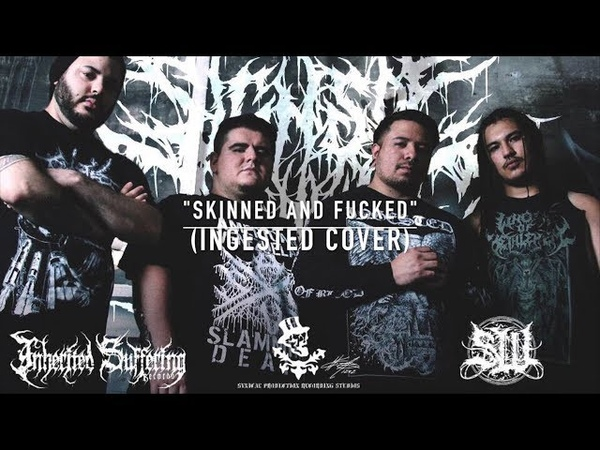 SIGNS OF OMNICIDE - SKINNED AND FUCKED [INGESTED COVER] (2018) SW EXCLUSIVE
