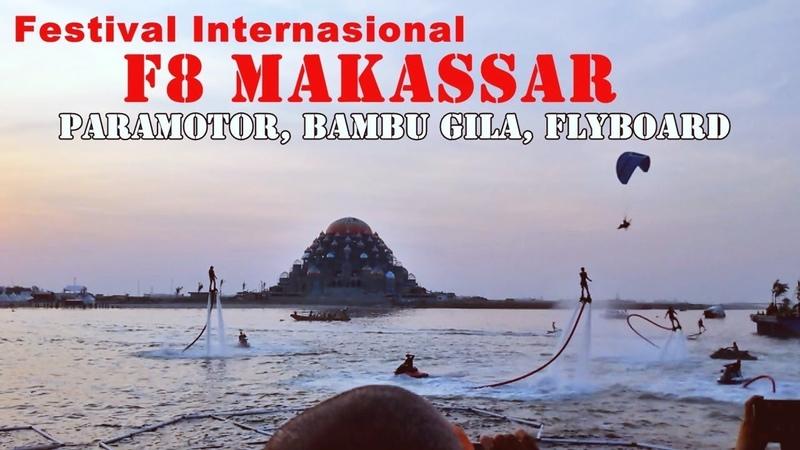Festival Internasional F8 Makassar 2018 - Paramotor, Bambu Gila, Flyboard
