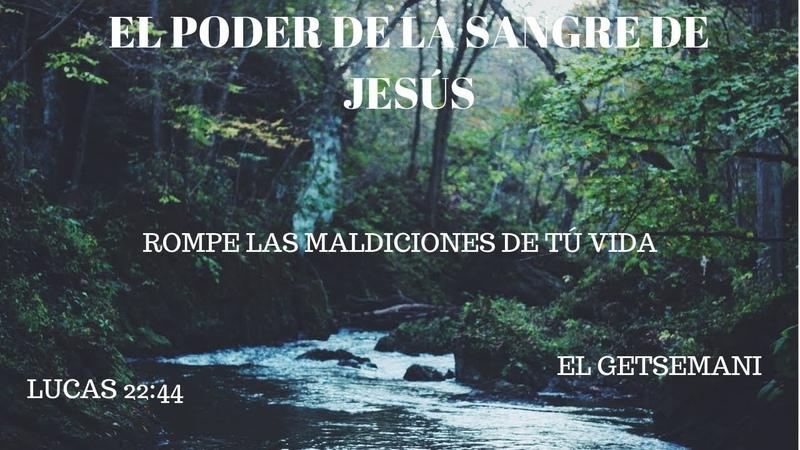 EL PODER DE LA SANGRE DE JESÚS ROMPIENDO MALDICIONES