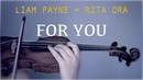 Liam Payne Rita Ora For You for violin and piano COVER