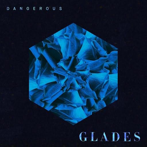 glades альбом Dangerous