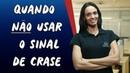 Quando NÃO Usar o Sinal de Crase - Brasil Escola