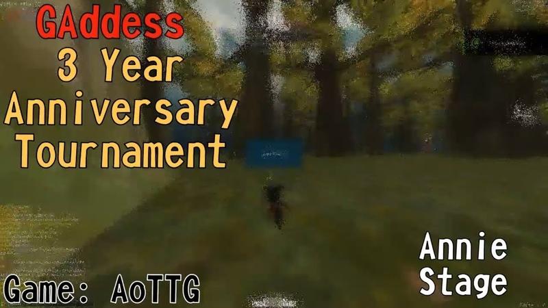 [AoTTG] Annie Stage - GAddess 3 Year Anniversary Tournament
