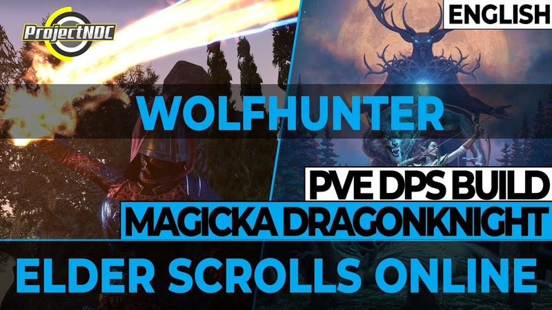 ESO - Magicka Dragonknight PVE DPS Build Update for Wolfhunter (English)