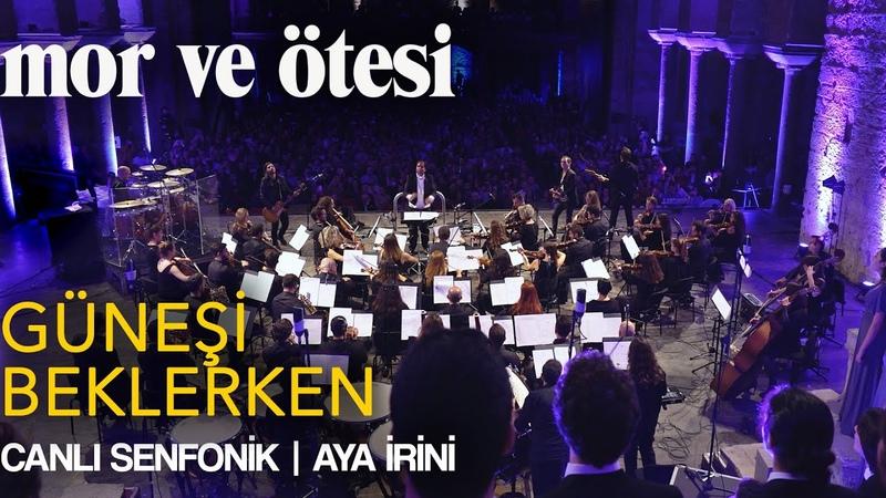 Mor ve ötesi 'Güneşi Beklerken' Canlı Senfonik Aya İrini Official Video