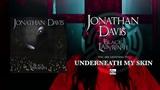 JONATHAN DAVIS - Underneath My Skin
