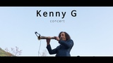 Kenny G Best hits - Live Concert 2018 in Seoul Korea