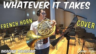 Imagine Dragons - Whatever It Takes | French Horn Cover | Валторна