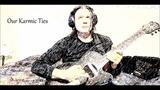 Ewan Dobson - Our Karmic Ties 7 String Audio Only