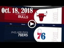2018.10.18 NBA DAILY RECAP : CHI @ PHI