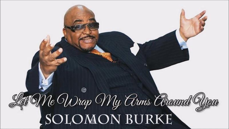 Solomon Burke - Let Me Wrap My Arms Around You (SR)