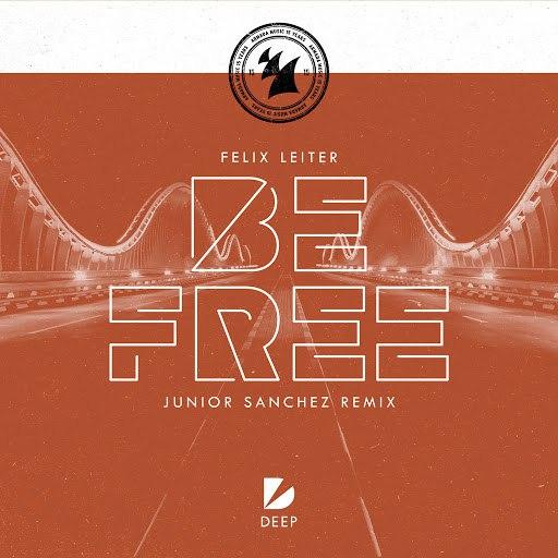 Felix Leiter альбом Be Free (Junior Sanchez Remix)