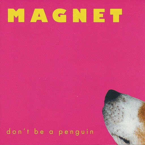 Magnet альбом Don't Be a Penguin