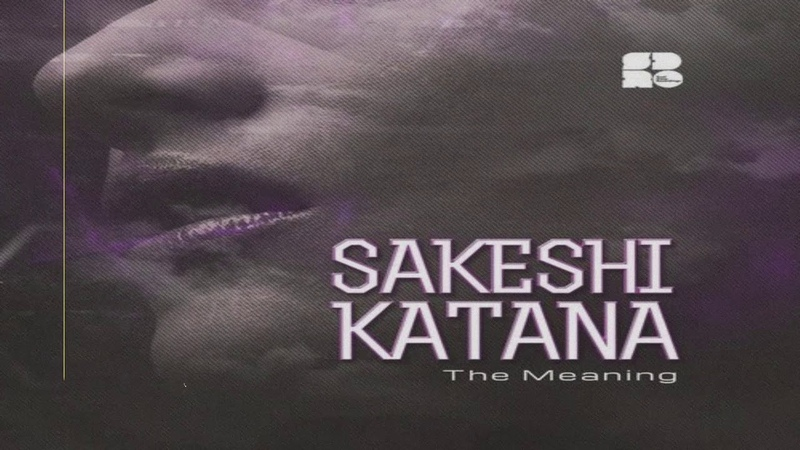 Sakeshi Katana - The Meaning