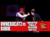 RUBIK (CAN) vs OWNERBEATZ (MEX) - GNB 2017 - SOLO BEATBOX QUARTER FINALS