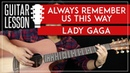 Always Remember Us This Way Guitar Tutorial - Lady Gaga Guitar Lesson 🎸|No Capo Easy Chords|