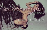 HOLLYWOOD PORN STAR : EPISODE 1 : NIKKI KNIGHTLY AND LUNA LEVE