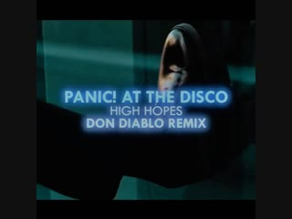 Panic! at the disco - high hopes (don diablo remix) | teaser