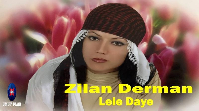 Zilan Derman - Lele Daye - Kürtçe Dertli Ağlatan Ağıtlar Uzun Havalar