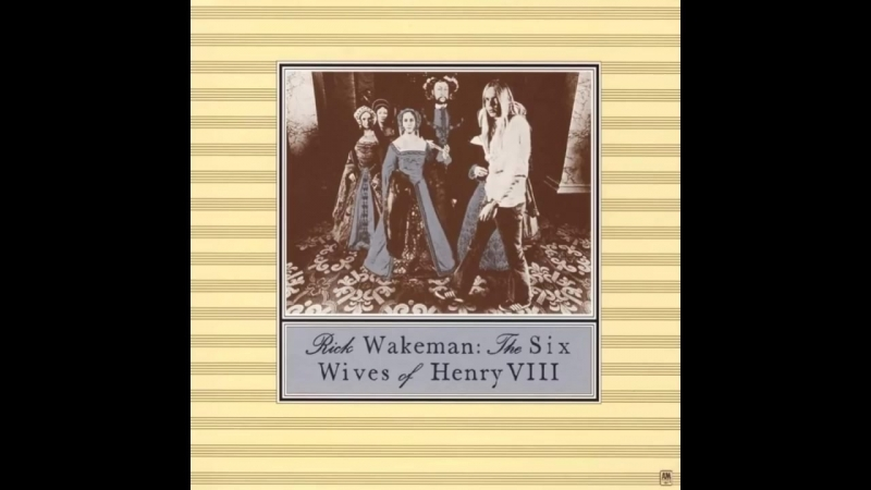 Rick Wakeman - The Six Wives of Henry VIII (Full Album 1973)